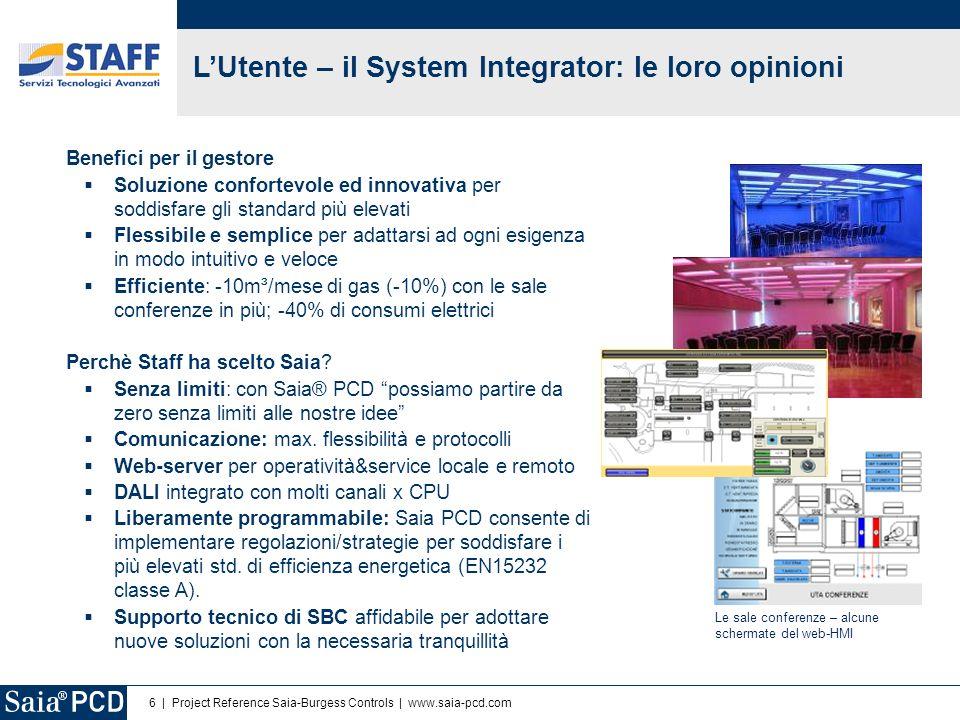 7 | Project Reference Saia-Burgess Controls | www.saia-pcd.com Linaugurazione delle sale conferenze