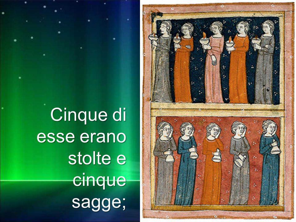 Matteo 3,1-12 Cinque di esse erano stolte e cinque sagge;