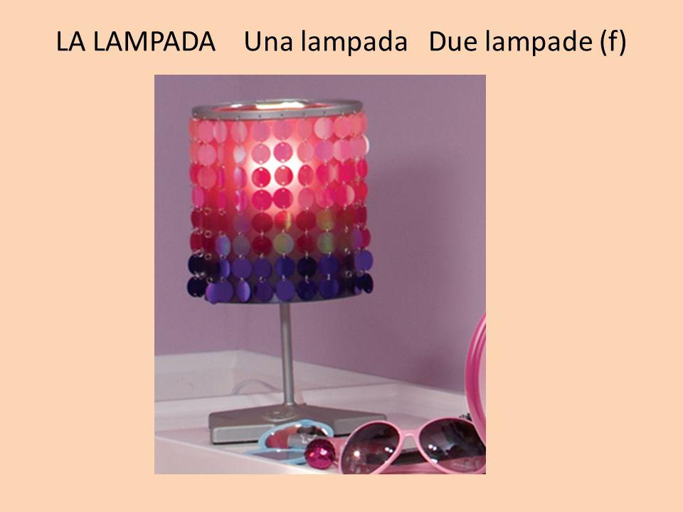 LA LAMPADA Una lampada Due lampade (f)