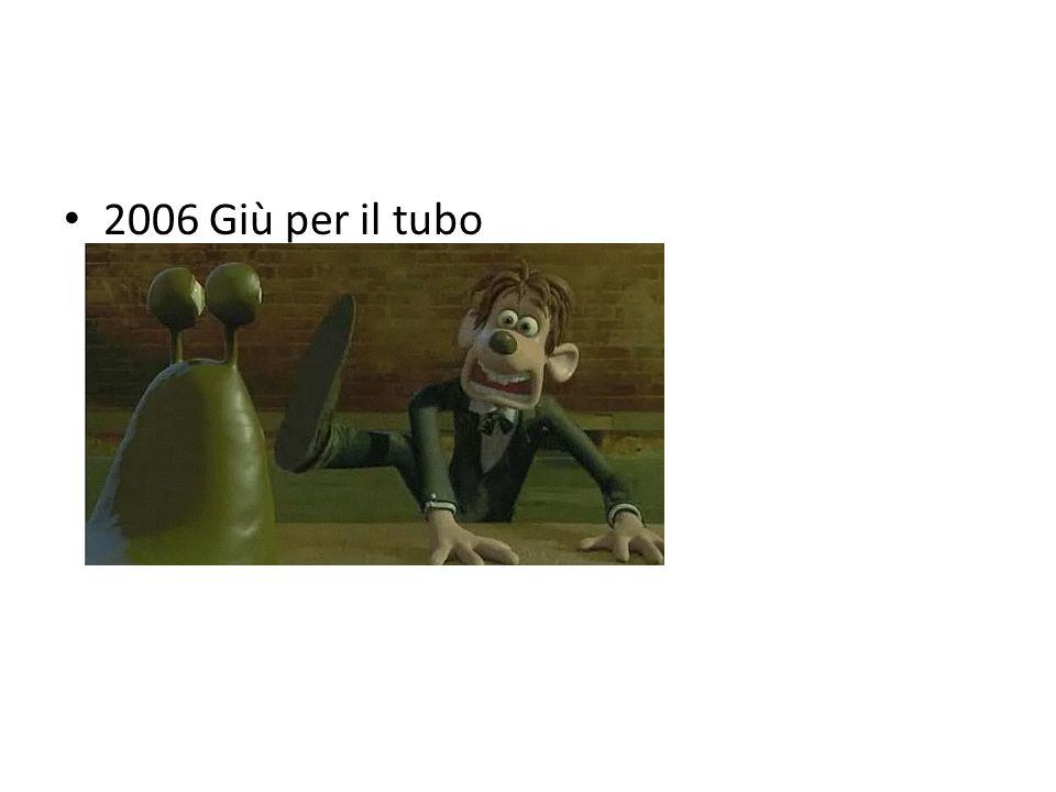 2006 Giù per il tubo