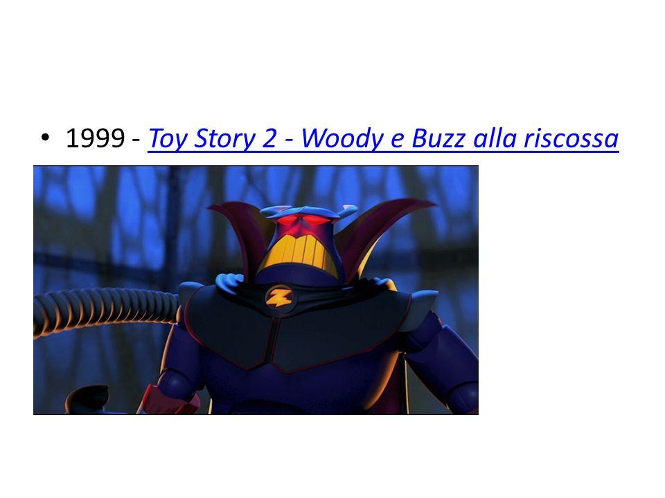 1999 - Toy Story 2 - Woody e Buzz alla riscossaToy Story 2 - Woody e Buzz alla riscossa