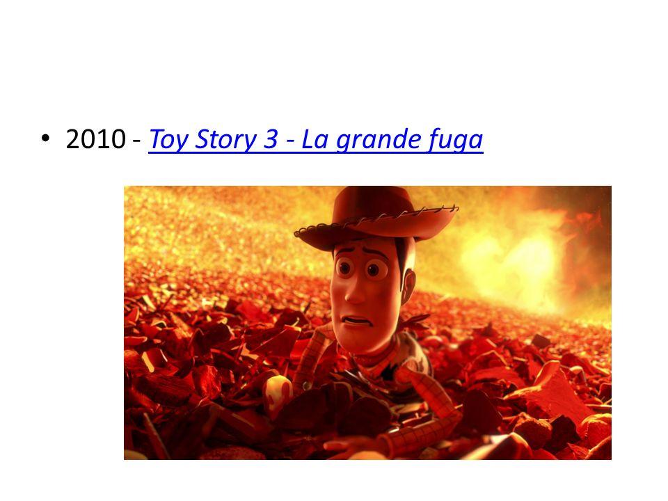 2010 - Toy Story 3 - La grande fugaToy Story 3 - La grande fuga