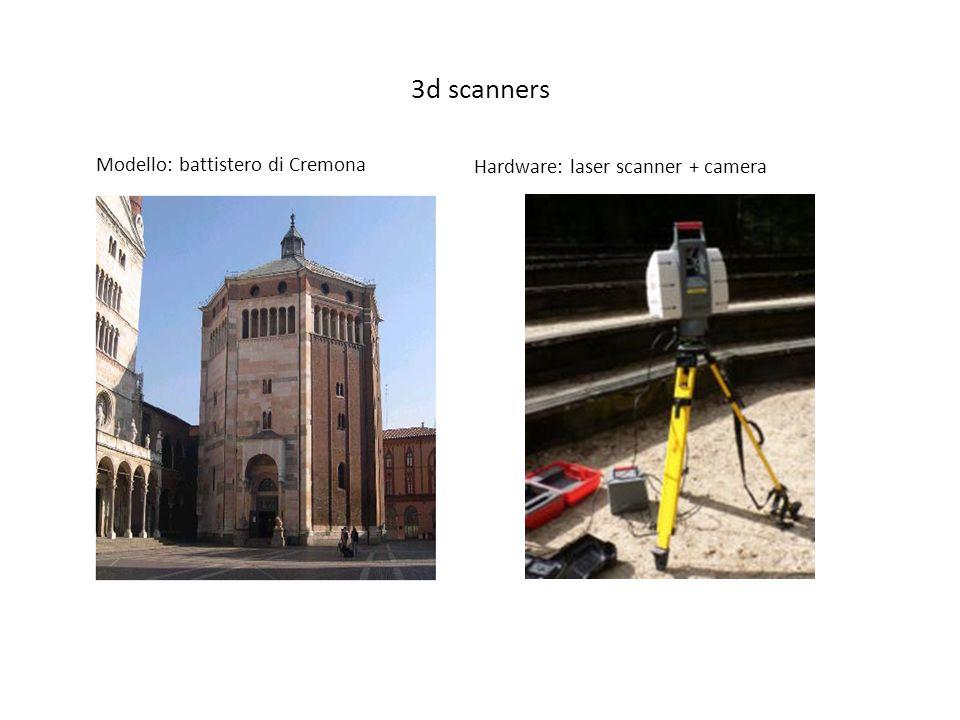 3d scanners Modello: battistero di Cremona Hardware: laser scanner + camera