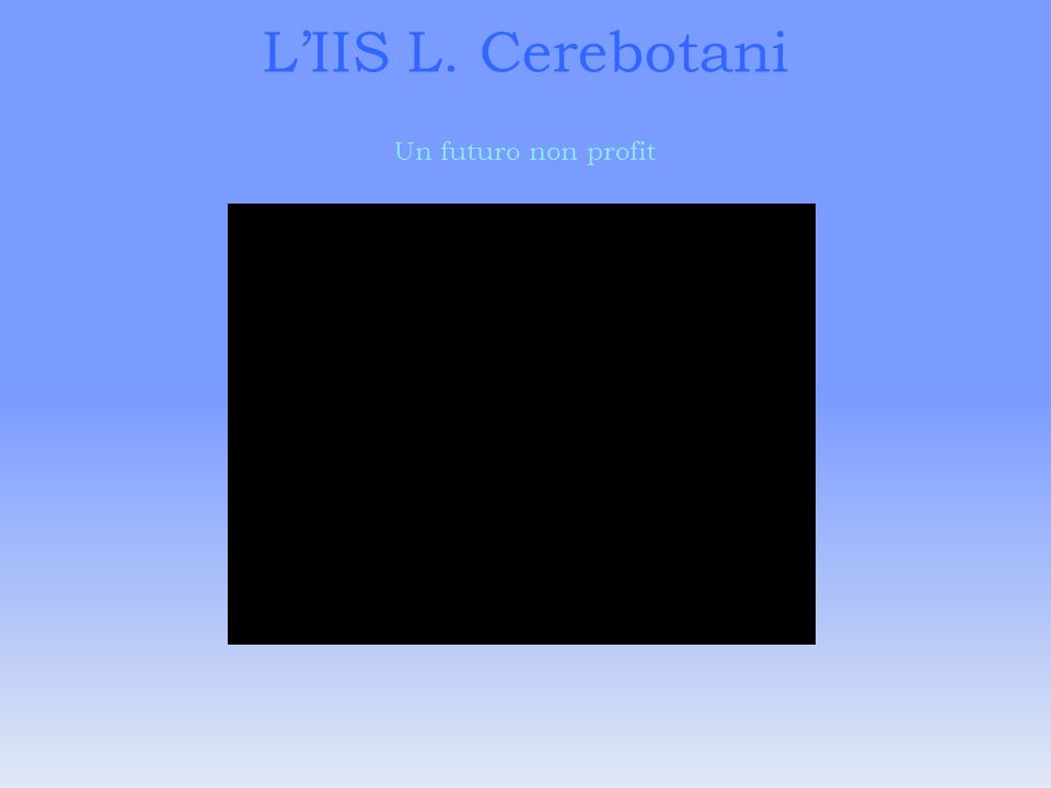LIIS L. Cerebotani Laboratorio di Tecnologie Meccaniche