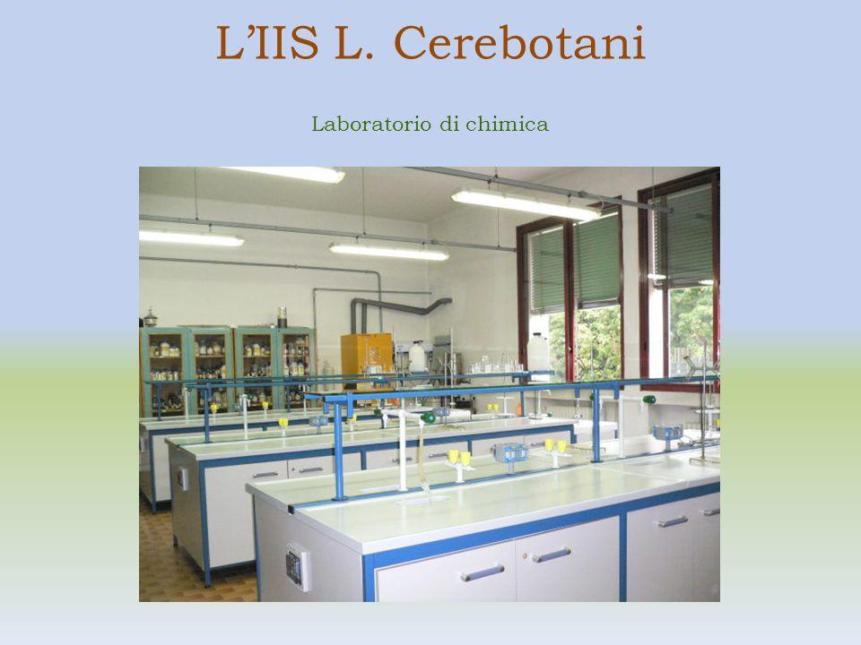 LIIS L. Cerebotani Laboratorio di chimica