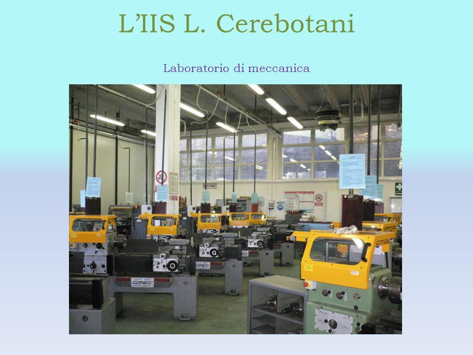 LIIS L. Cerebotani Laboratorio di meccanica