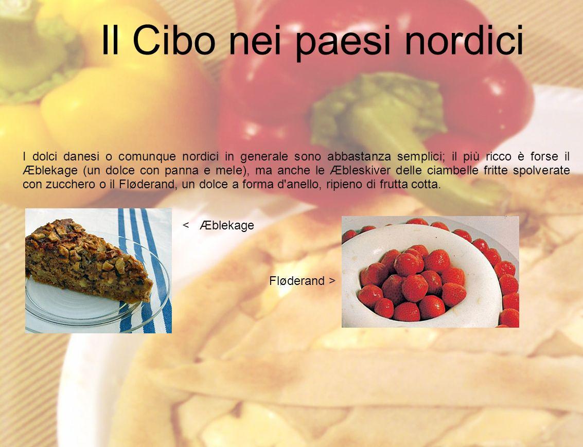 I dolci danesi o comunque nordici in generale sono abbastanza semplici; il più ricco è forse il Æblekage (un dolce con panna e mele), ma anche le Æble