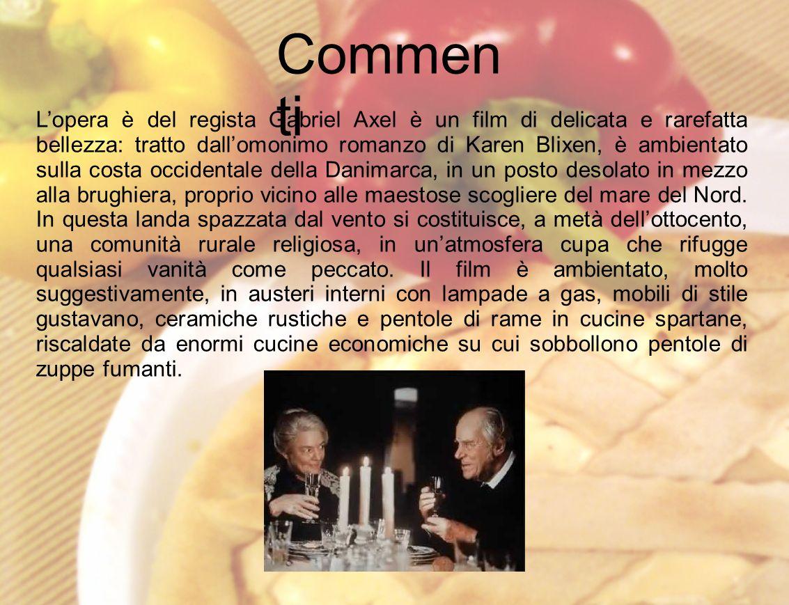 Commen ti Lopera è del regista Gabriel Axel è un film di delicata e rarefatta bellezza: tratto dallomonimo romanzo di Karen Blixen, è ambientato sulla