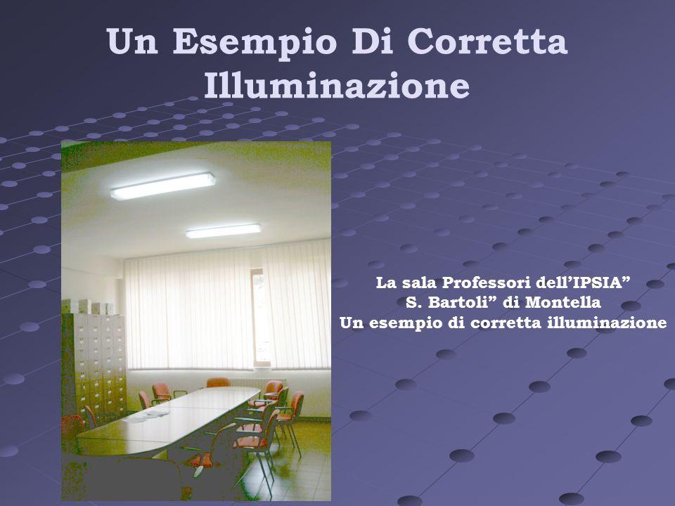 Un Esempio Di Corretta Illuminazione La sala Professori dellIPSIA S. Bartoli di Montella Un esempio di corretta illuminazione