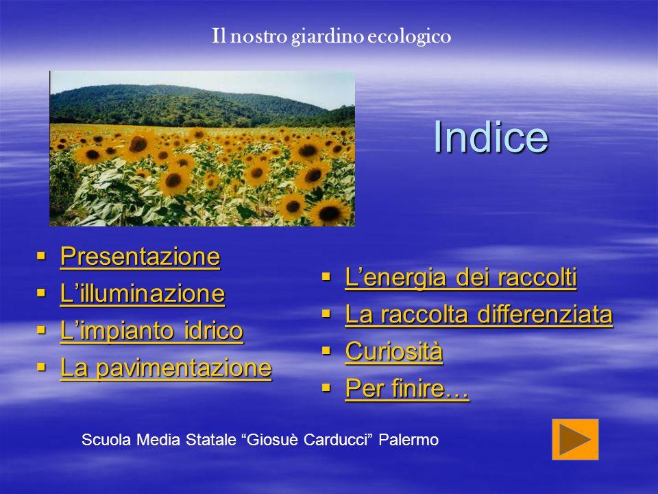 Indice Presentazione Presentazione Presentazione Lilluminazione Lilluminazione Lilluminazione Limpianto idrico Limpianto idrico Limpianto idrico Limpi