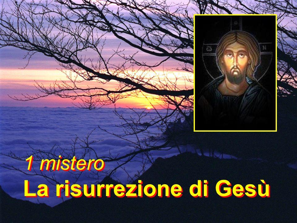 1 mistero La risurrezione di Gesù 1 mistero La risurrezione di Gesù