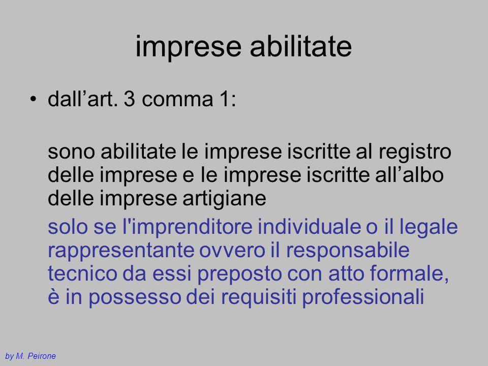 imprese abilitate dallart. 3 comma 1: sono abilitate le imprese iscritte al registro delle imprese e le imprese iscritte allalbo delle imprese artigia