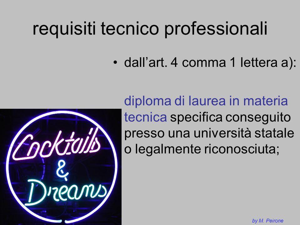 requisiti tecnico professionali dallart. 4 comma 1 lettera a): diploma di laurea in materia tecnica specifica conseguito presso una università statale