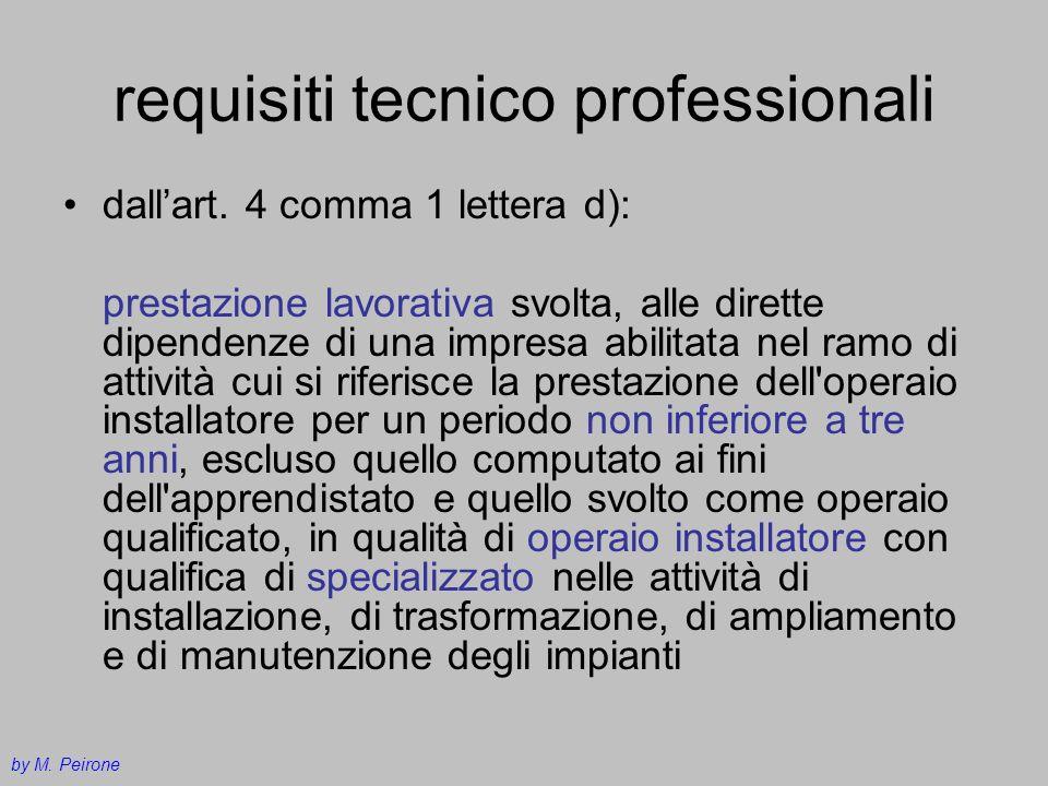 requisiti tecnico professionali dallart. 4 comma 1 lettera d): prestazione lavorativa svolta, alle dirette dipendenze di una impresa abilitata nel ram