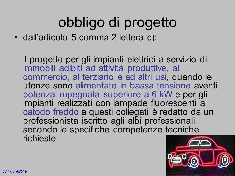 obbligo di progetto dallarticolo 5 comma 2 lettera c): il progetto per gli impianti elettrici a servizio di immobili adibiti ad attività produttive, a
