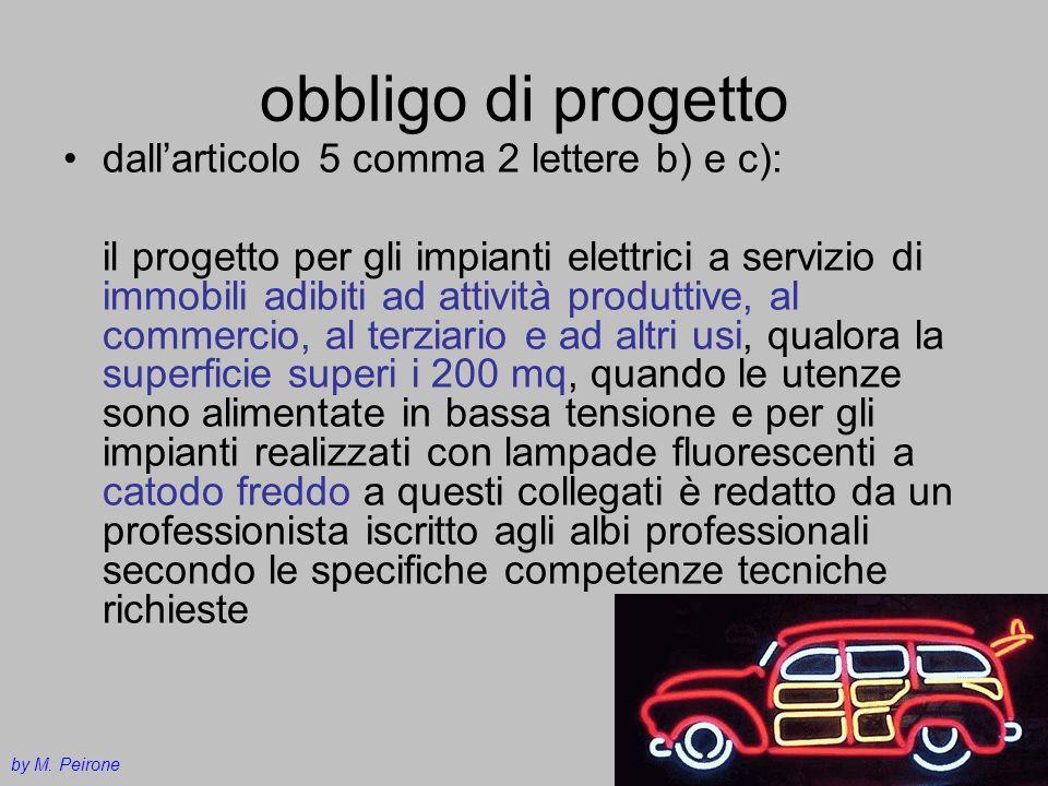 obbligo di progetto dallarticolo 5 comma 2 lettere b) e c): il progetto per gli impianti elettrici a servizio di immobili adibiti ad attività produtti