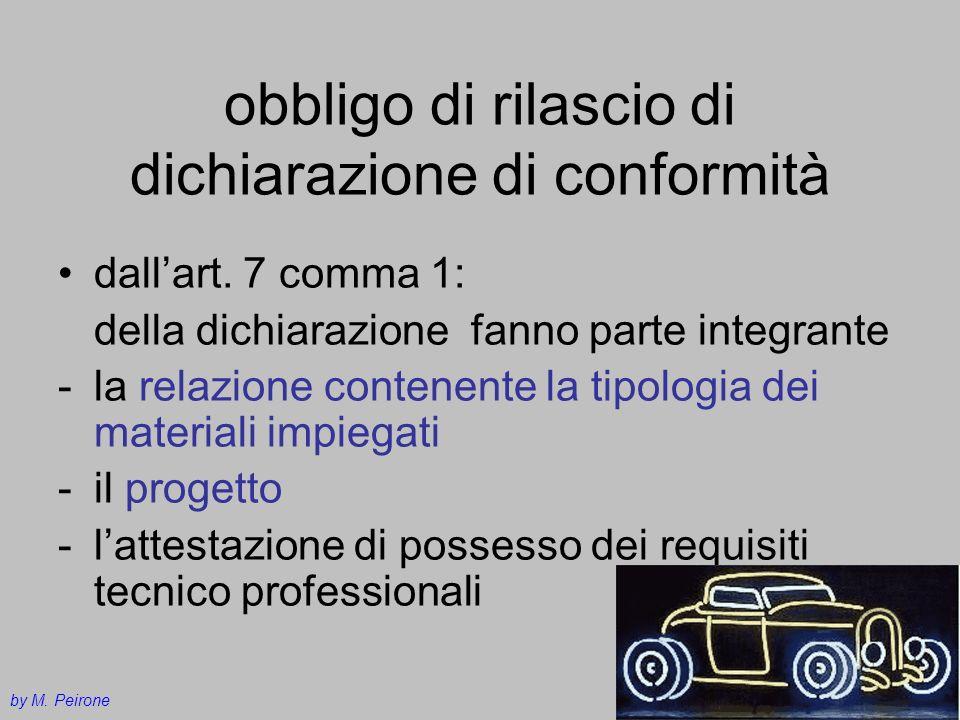 obbligo di rilascio di dichiarazione di conformità dallart. 7 comma 1: della dichiarazione fanno parte integrante -la relazione contenente la tipologi