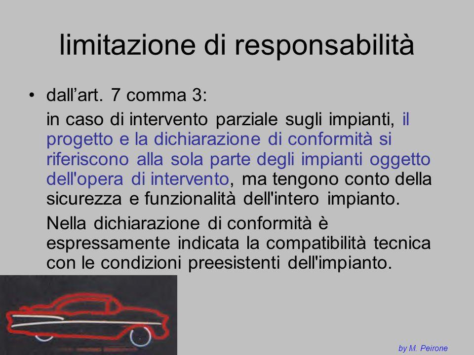 limitazione di responsabilità dallart. 7 comma 3: in caso di intervento parziale sugli impianti, il progetto e la dichiarazione di conformità si rifer