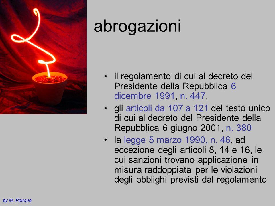abrogazioni il regolamento di cui al decreto del Presidente della Repubblica 6 dicembre 1991, n. 447, gli articoli da 107 a 121 del testo unico di cui