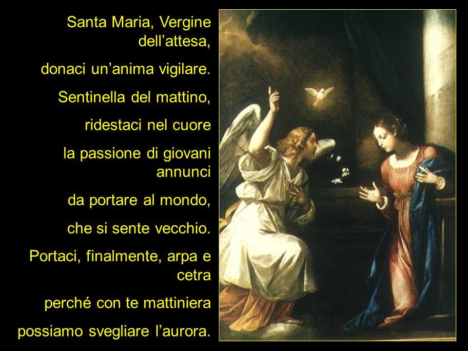 Santa Maria, Vergine dellattesa, donaci unanima vigilare.