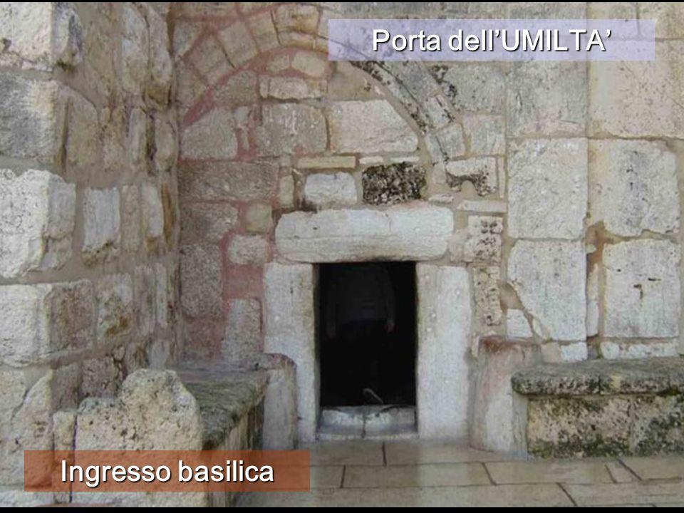 Ingresso basilica Porta dellUMILTA