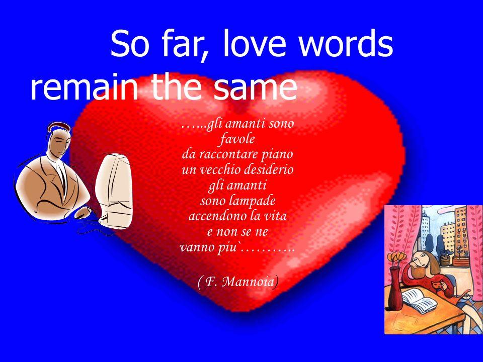 …...gli amanti sono favole da raccontare piano un vecchio desiderio gli amanti sono lampade accendono la vita e non se ne vanno piu`……….. ( F. Mannoia