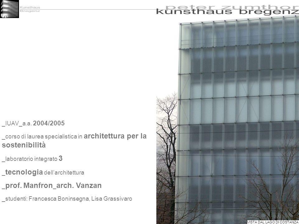 _IUAV_a.a. 2004/2005 _corso di laurea specialistica in architettura per la sostenibilità _laboratorio integrato 3 _ tecnologia dellarchitettura _ prof