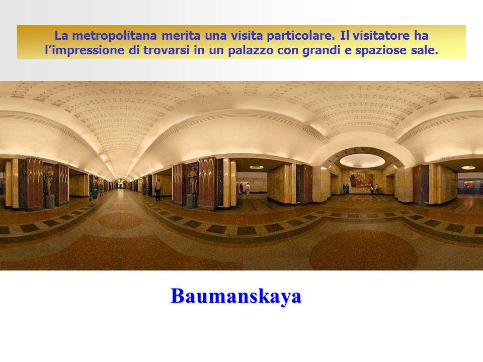 Baumanskaya La metropolitana merita una visita particolare.