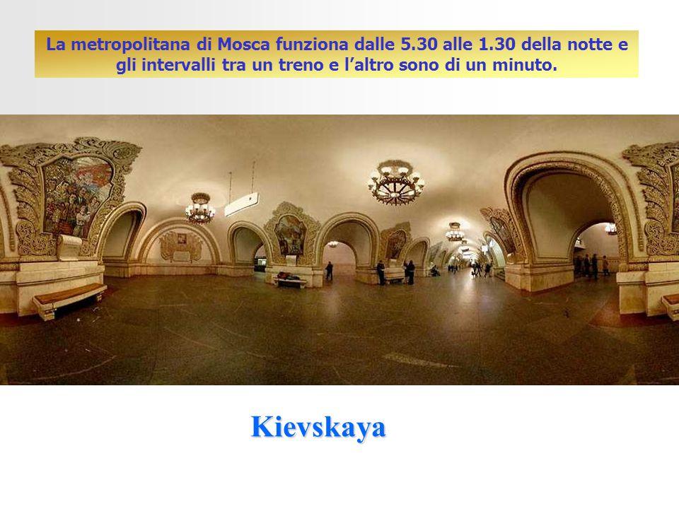 Kievskaya La metropolitana di Mosca funziona dalle 5.30 alle 1.30 della notte e gli intervalli tra un treno e laltro sono di un minuto.