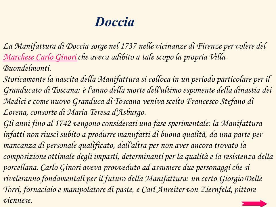 La Manifattura di Doccia sorge nel 1737 nelle vicinanze di Firenze per volere del Marchese Carlo Ginori che aveva adibito a tale scopo la propria Vill