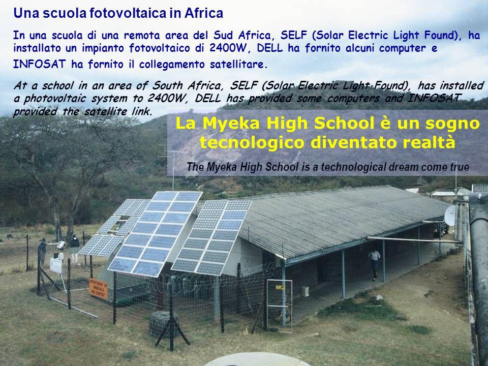 Scuola fotovoltaica africana 47ENEA - educarsi al futuro Una scuola fotovoltaica in Africa In una scuola di una remota area del Sud Africa, SELF (Solar Electric Light Found), ha installato un impianto fotovoltaico di 2400W, DELL ha fornito alcuni computer e INFOSAT ha fornito il collegamento satellitare.