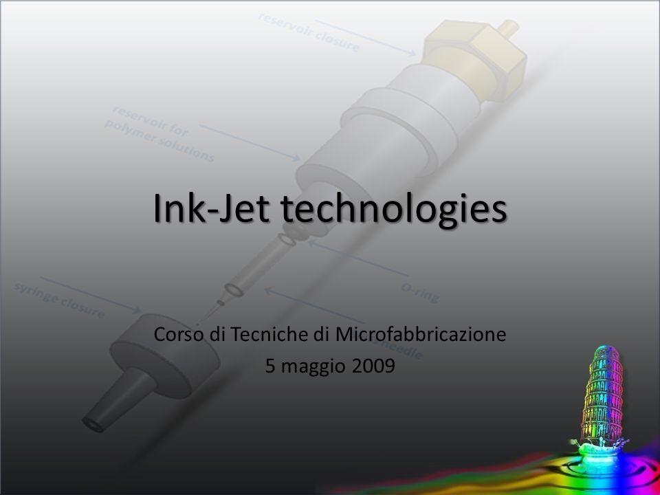 Ink-Jet principles Non contact printing, ovvero non cè interazione diretta con il substrato di stampa Le stampanti ink-jet commerciali si differenziano principalmente per: gestione colori risoluzione di stampa tempi di realizzazione stampa Principio di funzionamento: proiettare su un substrato delle gocce di inchiostro.