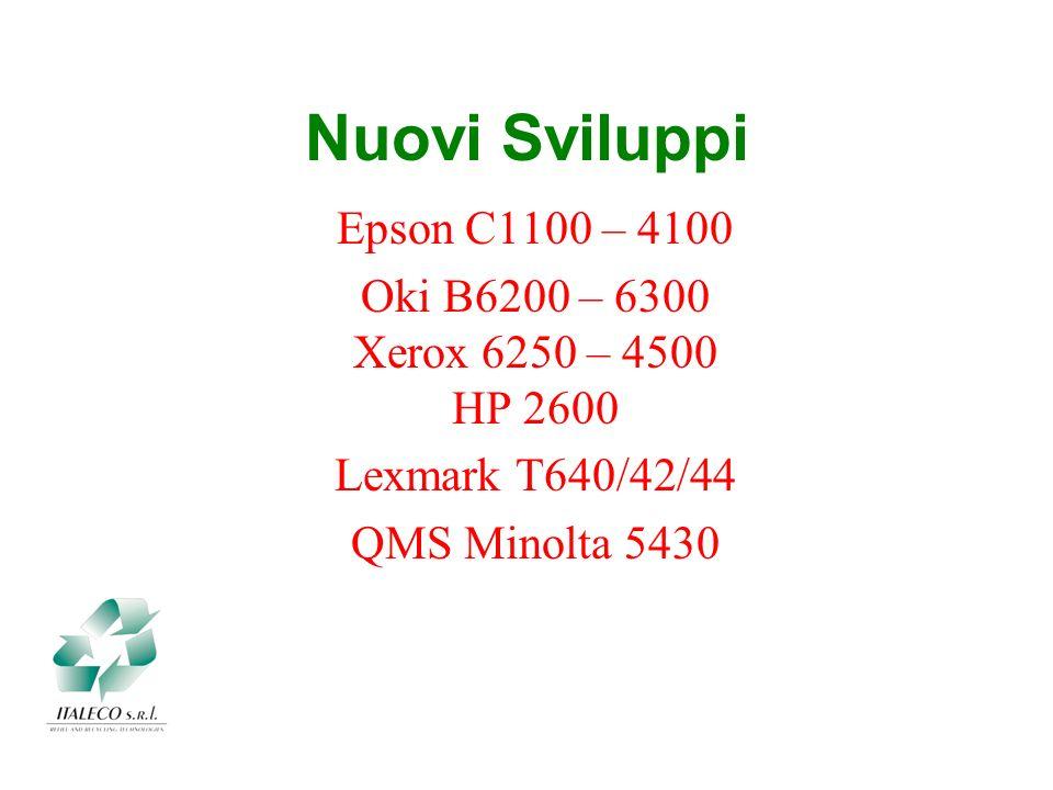 Nuovi Sviluppi Epson C1100 – 4100 Oki B6200 – 6300 Xerox 6250 – 4500 HP 2600 Lexmark T640/42/44 QMS Minolta 5430