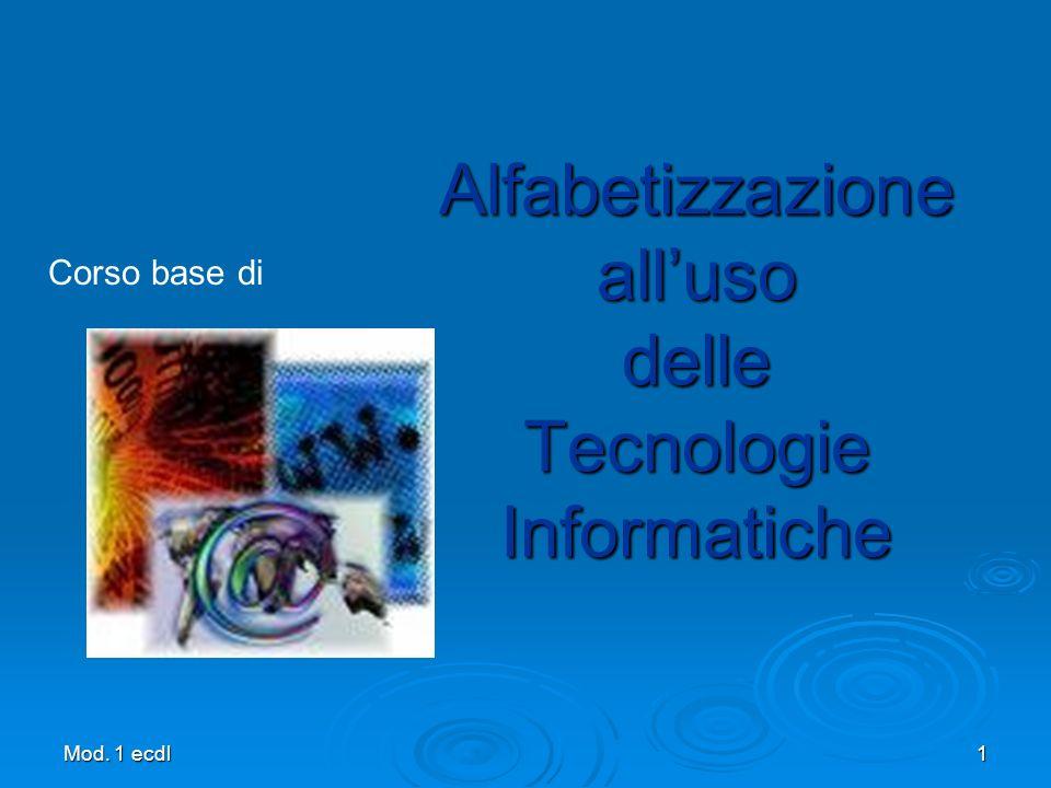 Alfabetizzazione alluso delle Tecnologie Informatiche Mod. 1 ecdl1 Corso base di