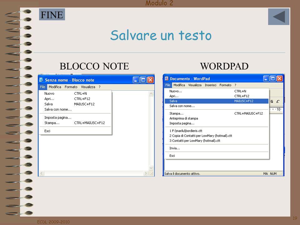 Modulo 2 FINE ECDL 2009-2010 19 Salvare un testo BLOCCO NOTEWORDPAD