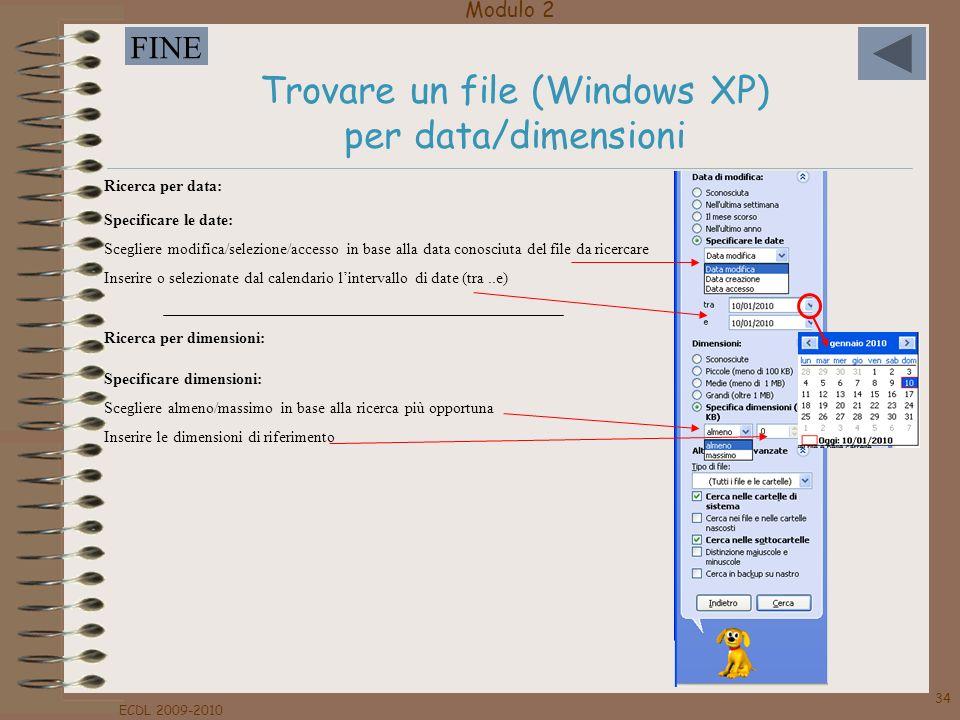Modulo 2 FINE ECDL 2009-2010 34 Specificare dimensioni: Scegliere almeno/massimo in base alla ricerca più opportuna Inserire le dimensioni di riferime