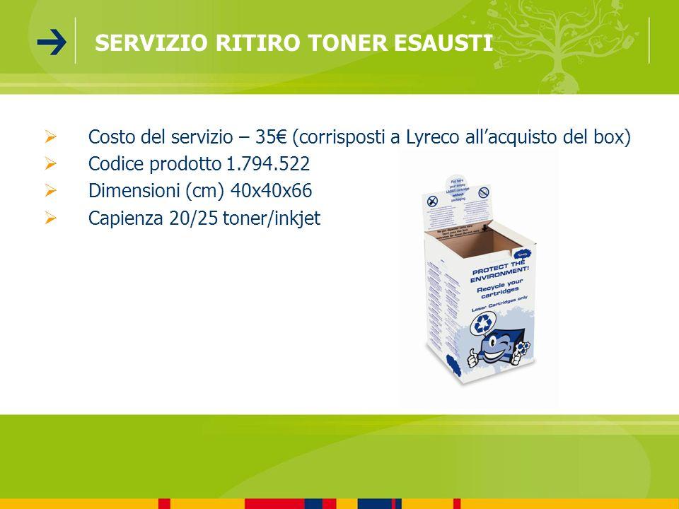Costo del servizio – 35 (corrisposti a Lyreco allacquisto del box) Codice prodotto 1.794.522 Dimensioni (cm) 40x40x66 Capienza 20/25 toner/inkjet SERV