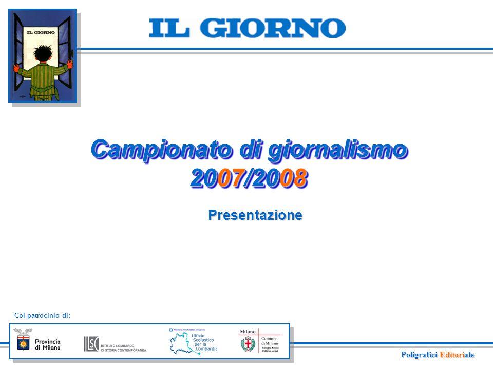 Campionato di giornalismo 2007/2008 Poligrafici Editoriale Presentazione Col patrocinio di: