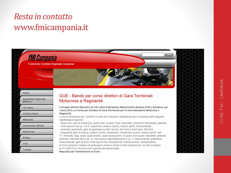 Resta in contatto www.fmicampania.it CO.RE. F.M.I. CAMPANIA