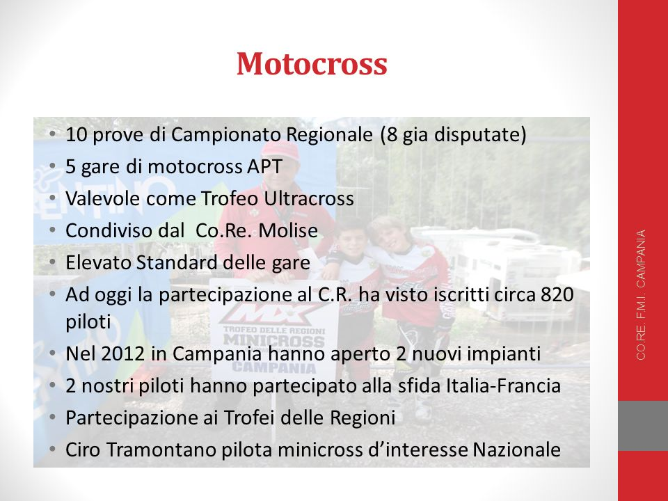 Motocross 10 prove di Campionato Regionale (8 gia disputate) 5 gare di motocross APT Valevole come Trofeo Ultracross Condiviso dal Co.Re. Molise Eleva