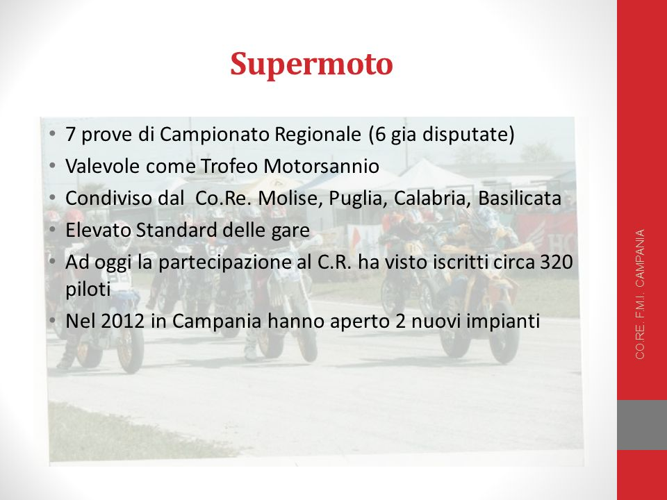 Supermoto 7 prove di Campionato Regionale (6 gia disputate) Valevole come Trofeo Motorsannio Condiviso dal Co.Re.