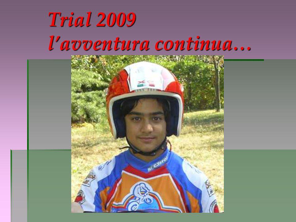 Trial 2009 lavventura continua…