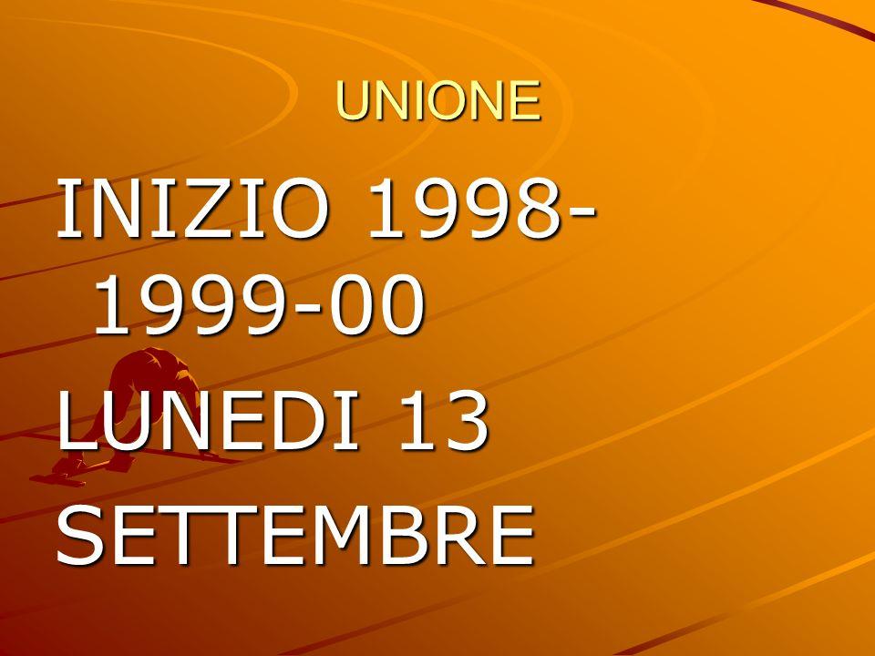 UNIONE INIZIO 1998- 1999-00 LUNEDI 13 SETTEMBRE