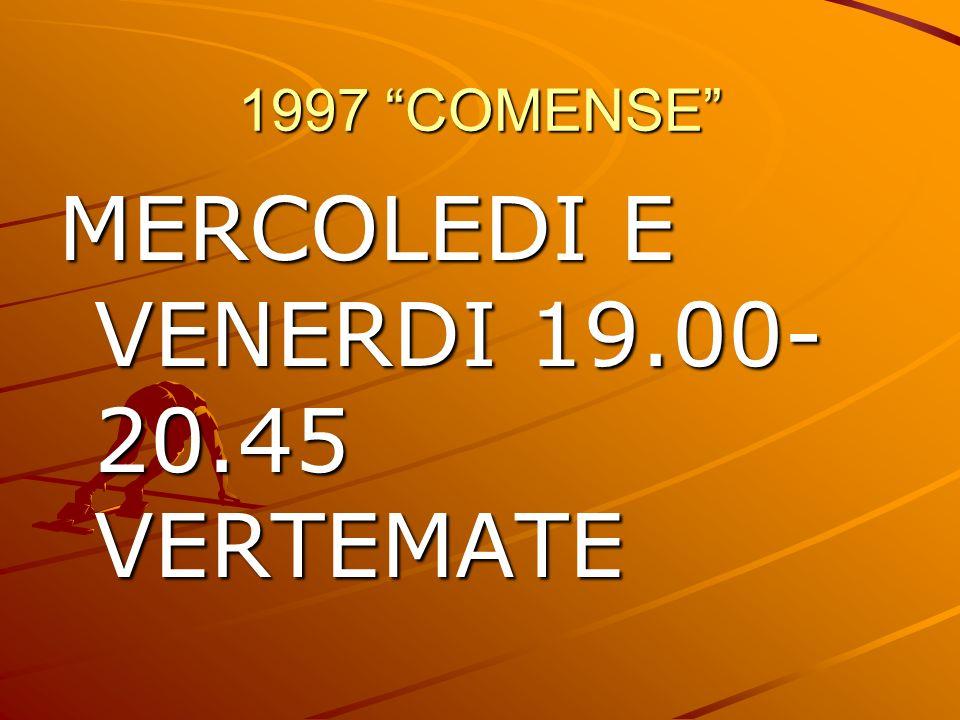 MERCOLEDI E VENERDI 19.00- 20.45 VERTEMATE