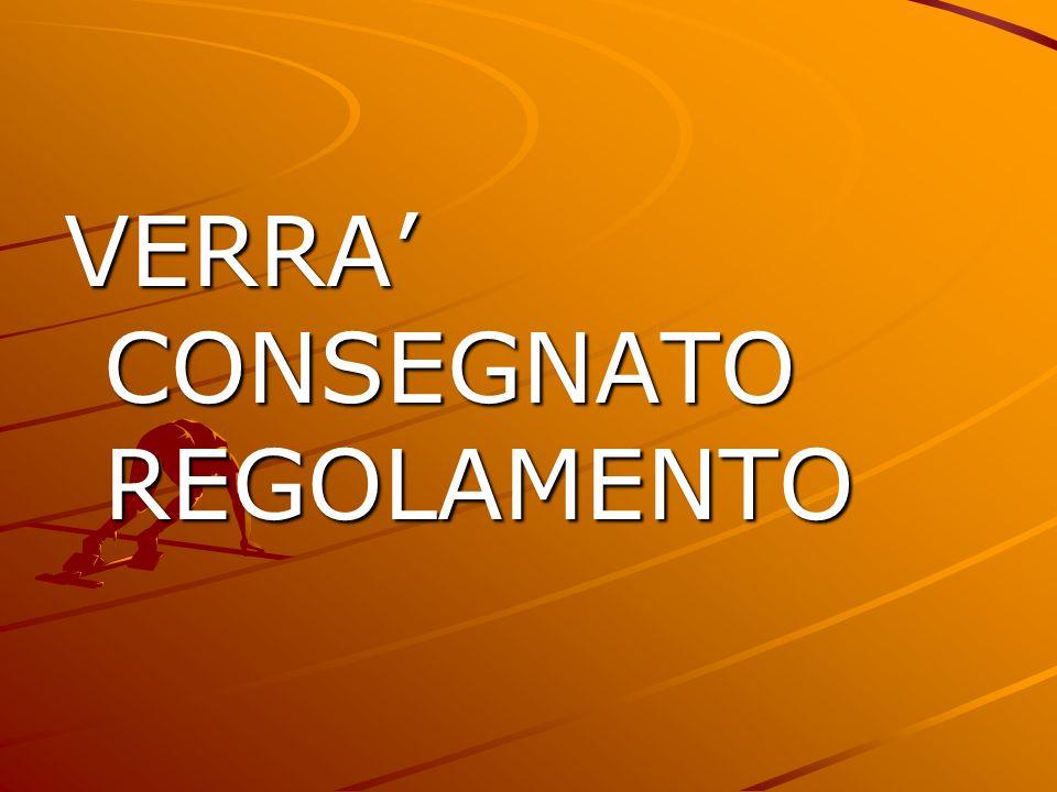VERRA CONSEGNATO REGOLAMENTO