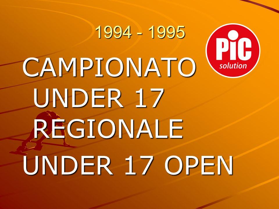1994 - 1995 CAMPIONATO UNDER 17 REGIONALE UNDER 17 OPEN