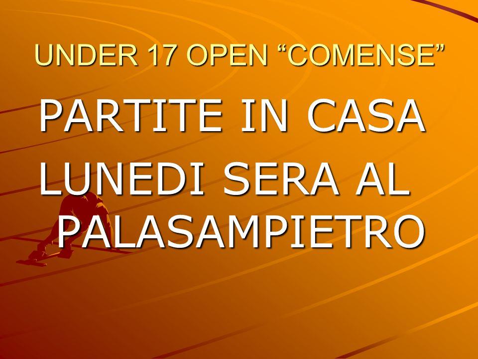 UNDER 17 OPEN COMENSE PARTITE IN CASA LUNEDI SERA AL PALASAMPIETRO