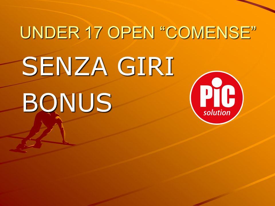 UNDER 17 OPEN COMENSE SENZA GIRI BONUS