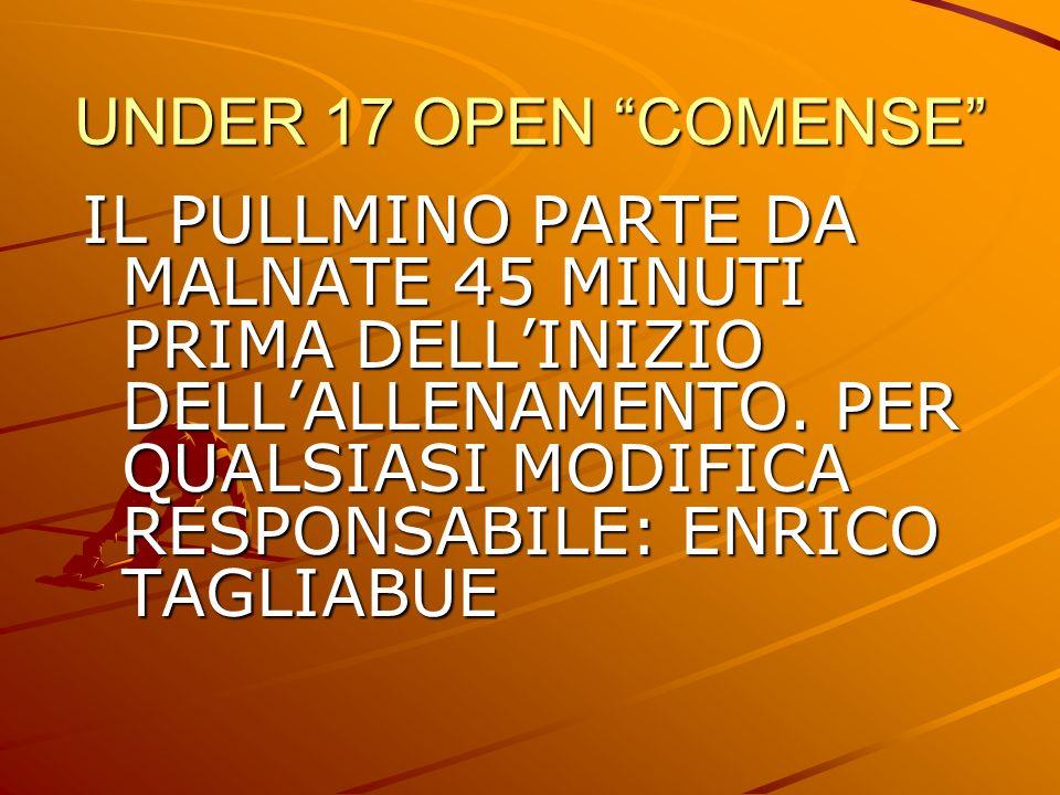 UNDER 17 OPEN COMENSE IL PULLMINO PARTE DA MALNATE 45 MINUTI PRIMA DELLINIZIO DELLALLENAMENTO.