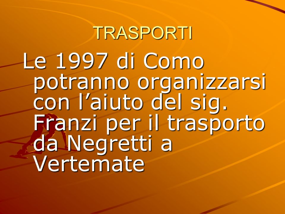 TRASPORTI Le 1997 di Como potranno organizzarsi con laiuto del sig.